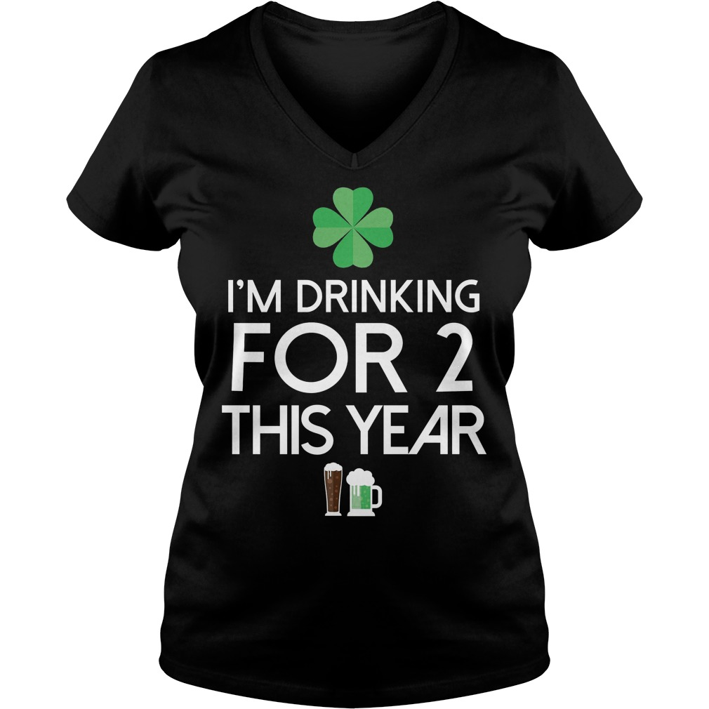 Drinking Two For This Year St Patricks Day V Neck
