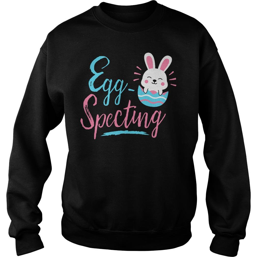 Egg Specting Maternity Sweatshirt