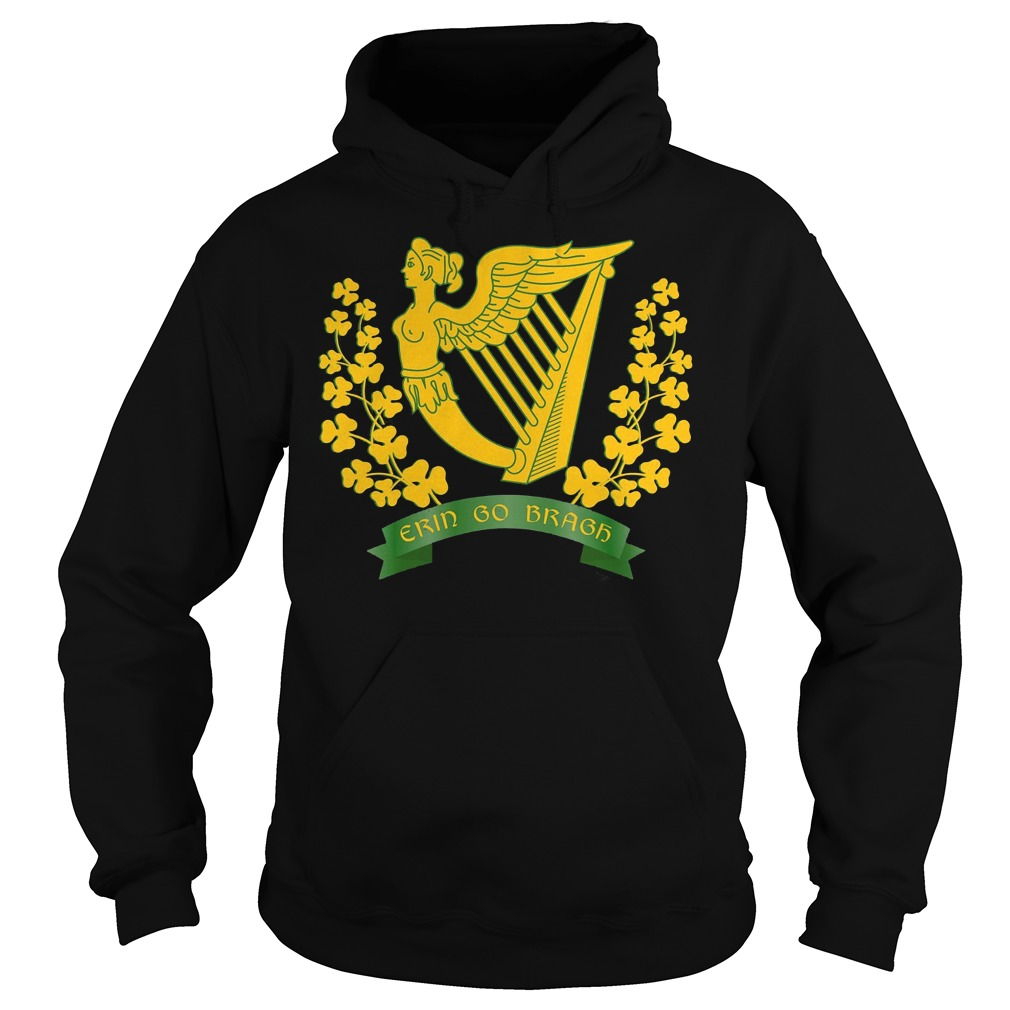 Erin Go Bragh Shirt Ireland Forever Irish Pride Hoodie
