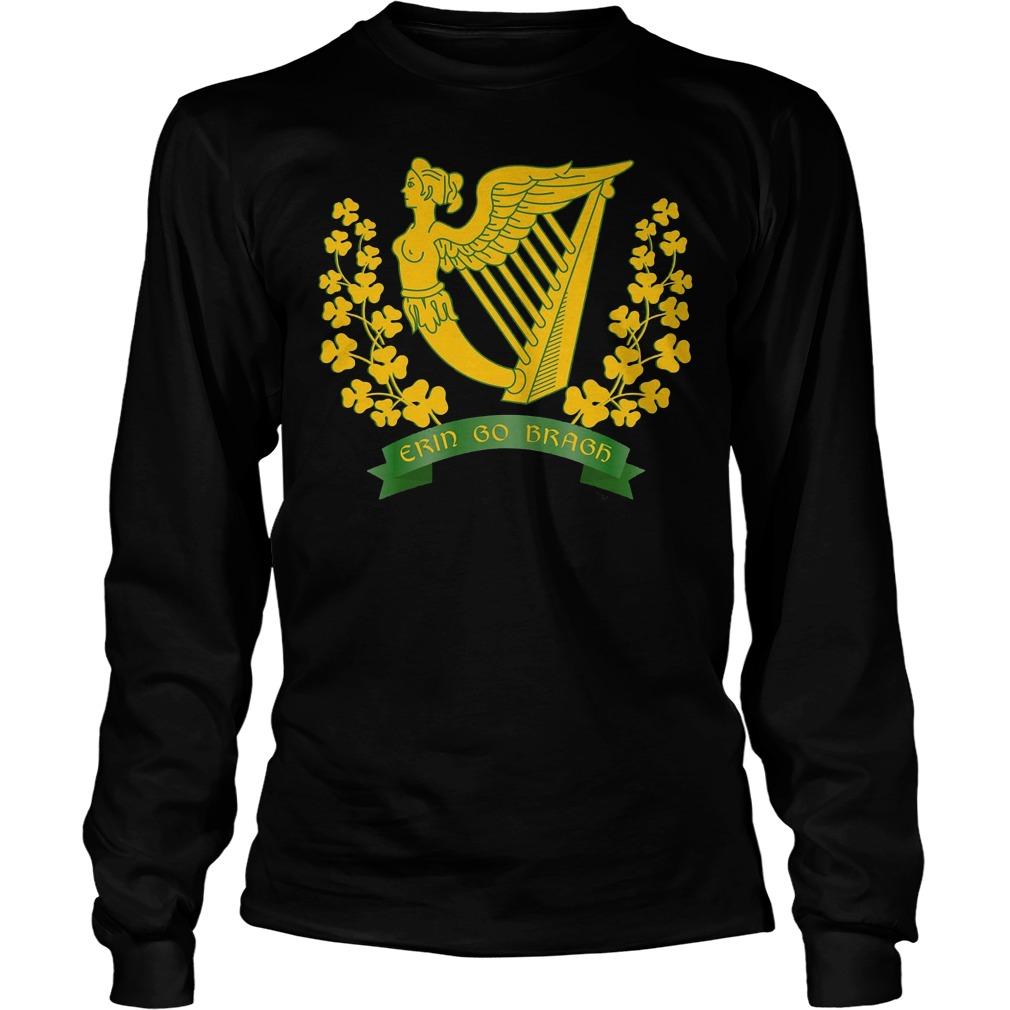 Erin Go Bragh Shirt Ireland Forever Irish Pride Longsleeve