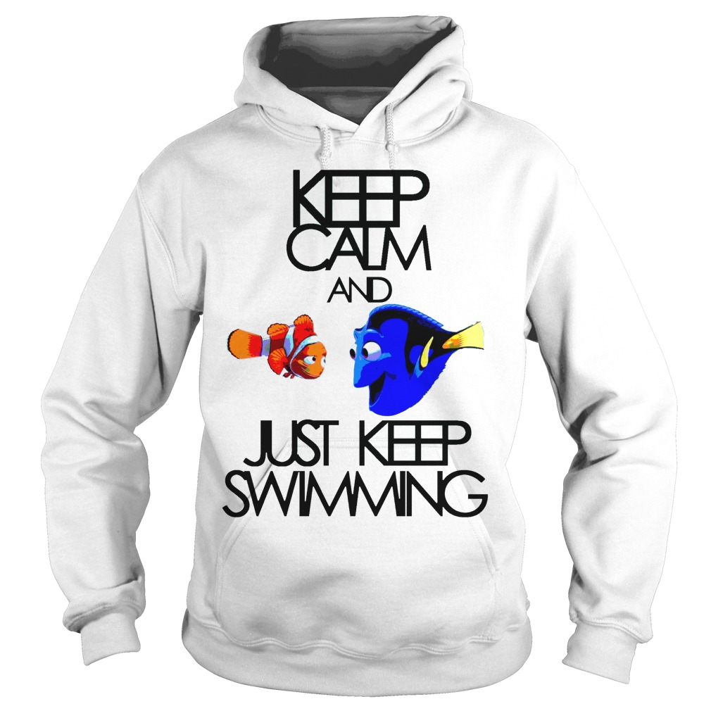 Keep Calm And Just Keep Swimming Hoodie
