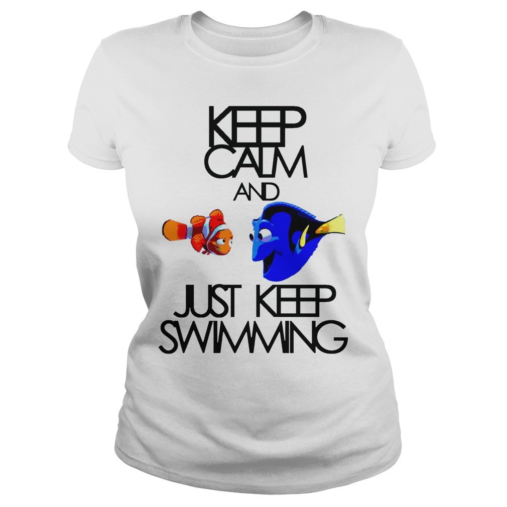 Keep Calm And Just Keep Swimming Ladies