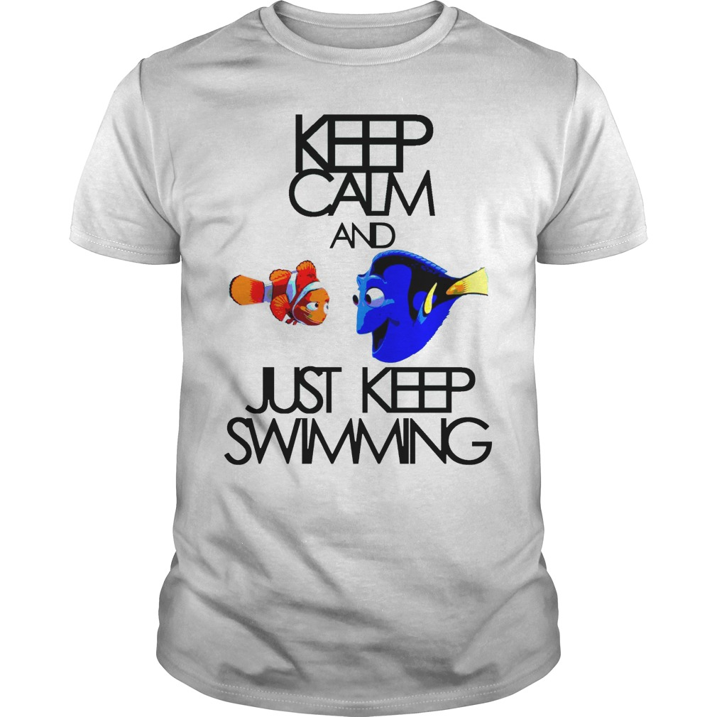 Keep Calm And Just Keep Swimming Shirt