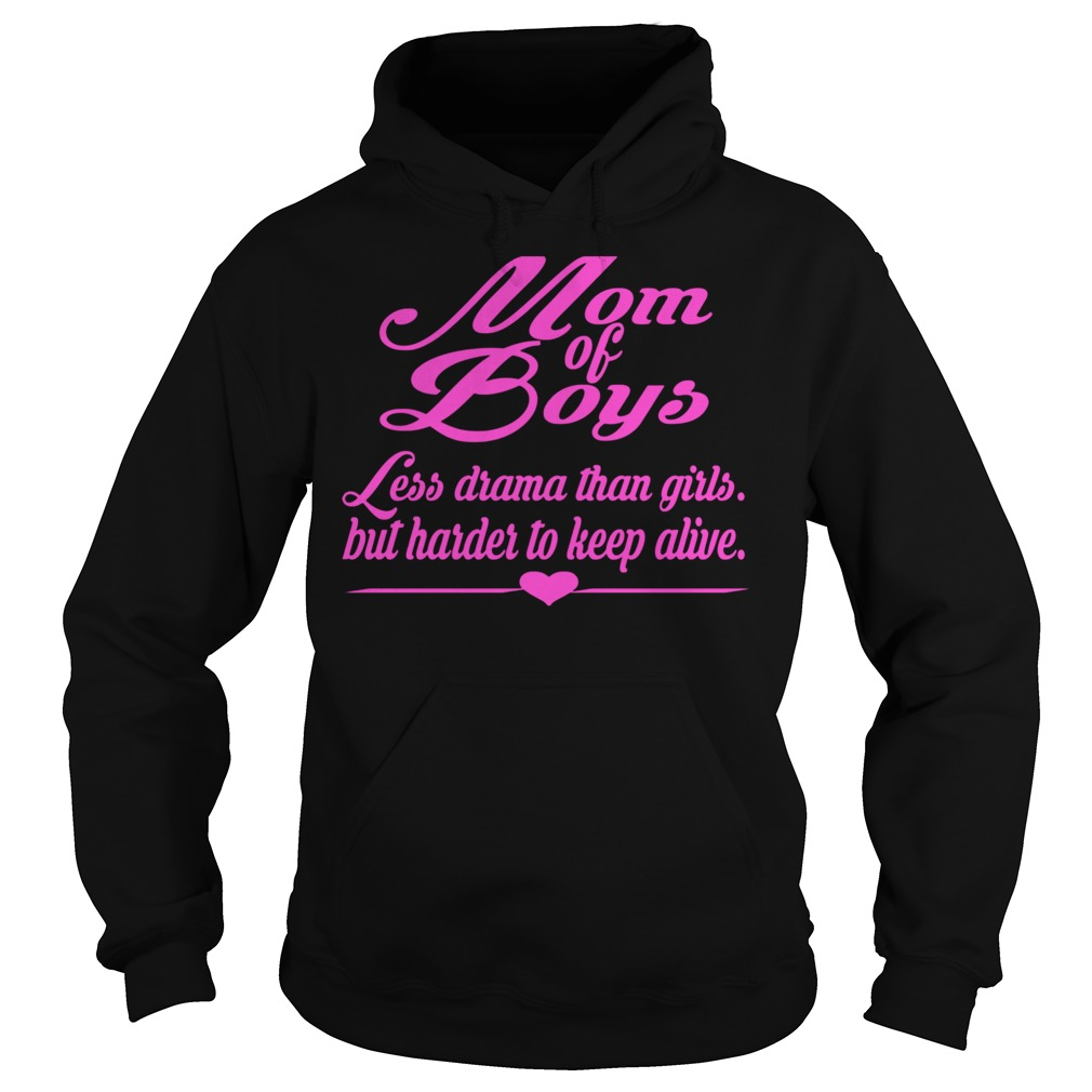 Mom Of Boys Pink Less Drama Than Girls But Harder To Keep Alive Pink Text Hoodie