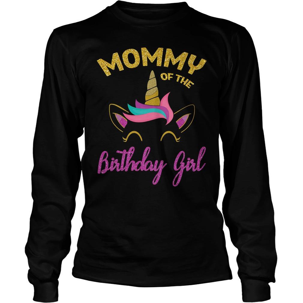 Mommy Of The Unicorn Birthday Girl Longsleeve