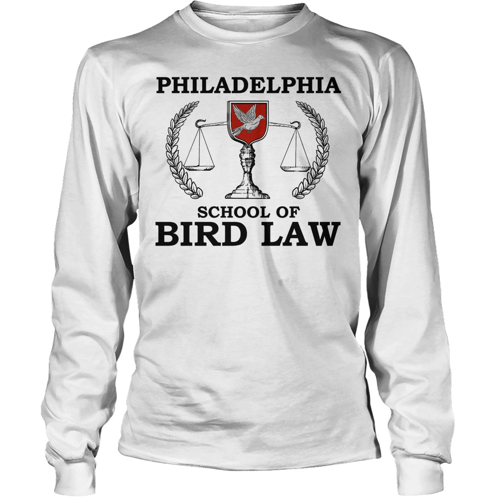Philadelphia School Of Bird Law Longsleeve