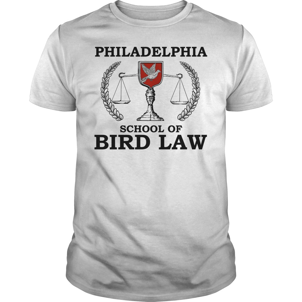 Philadelphia School Of Bird Law Shirt