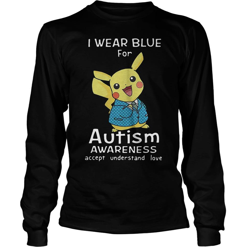 Pikachu I Wear Blue For Autism Awareness Accept Understand Love Longsleeve
