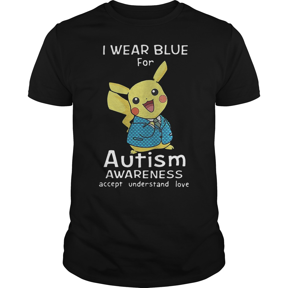 Pikachu I Wear Blue For Autism Awareness Accept Understand Love Shirt
