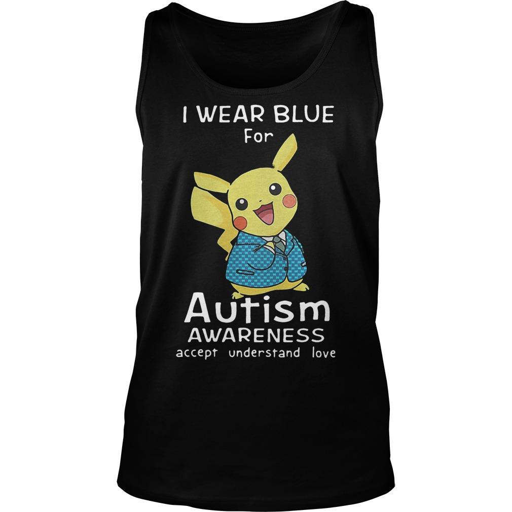 Pikachu I Wear Blue For Autism Awareness Accept Understand Love Tanktop