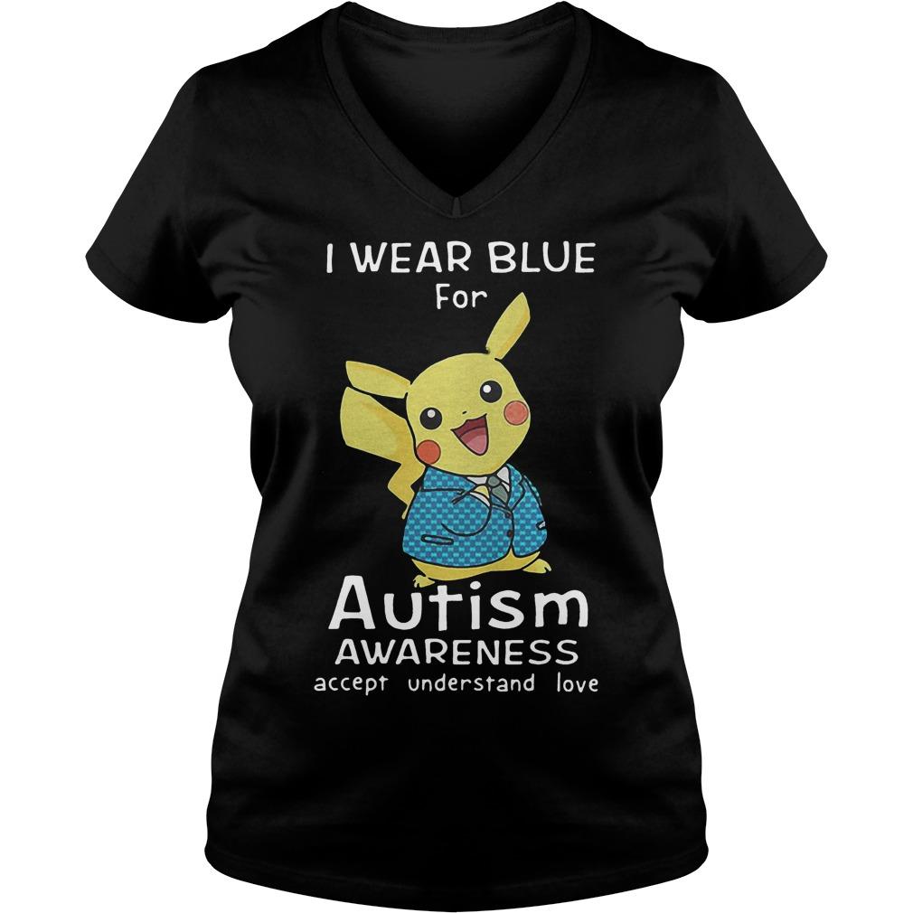 Pikachu I Wear Blue For Autism Awareness Accept Understand Love V Neck