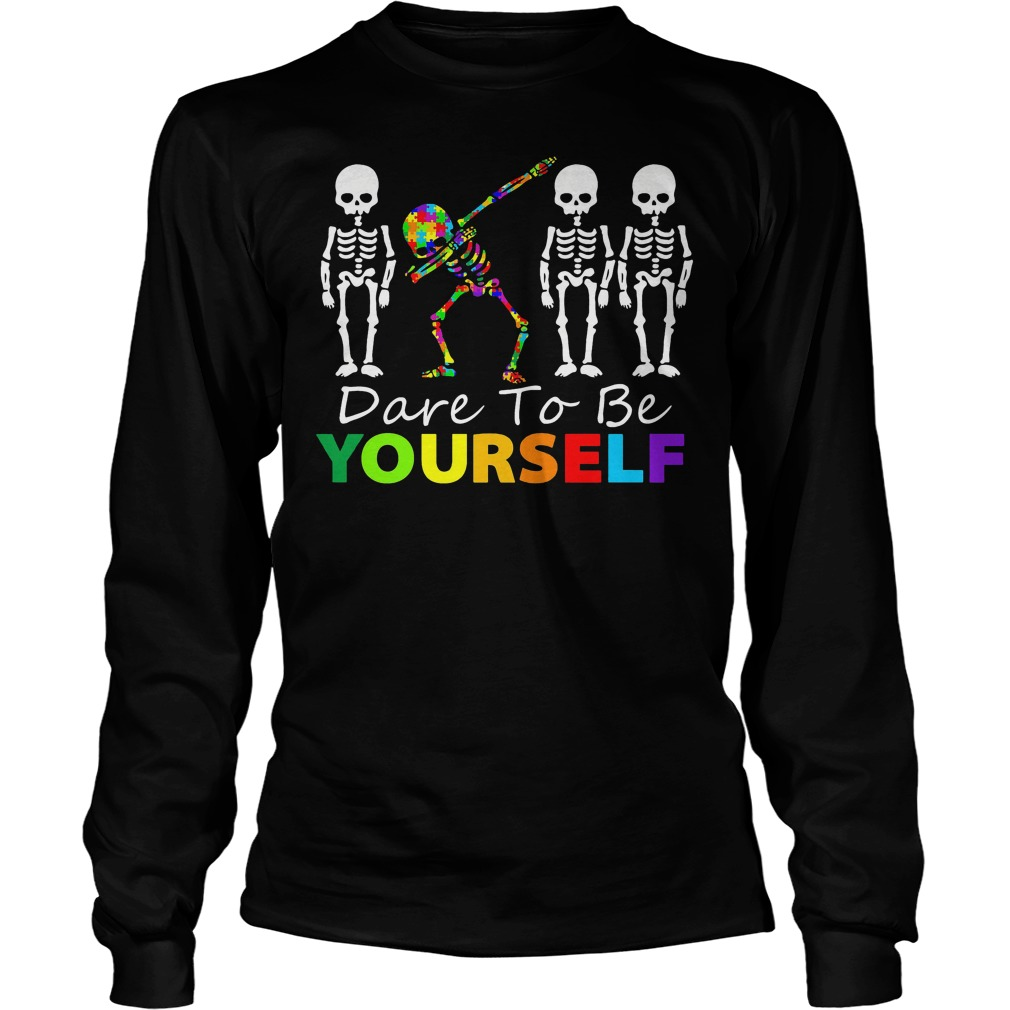 Skeleton Dabbing Dare To Be Yourself Longsleeve