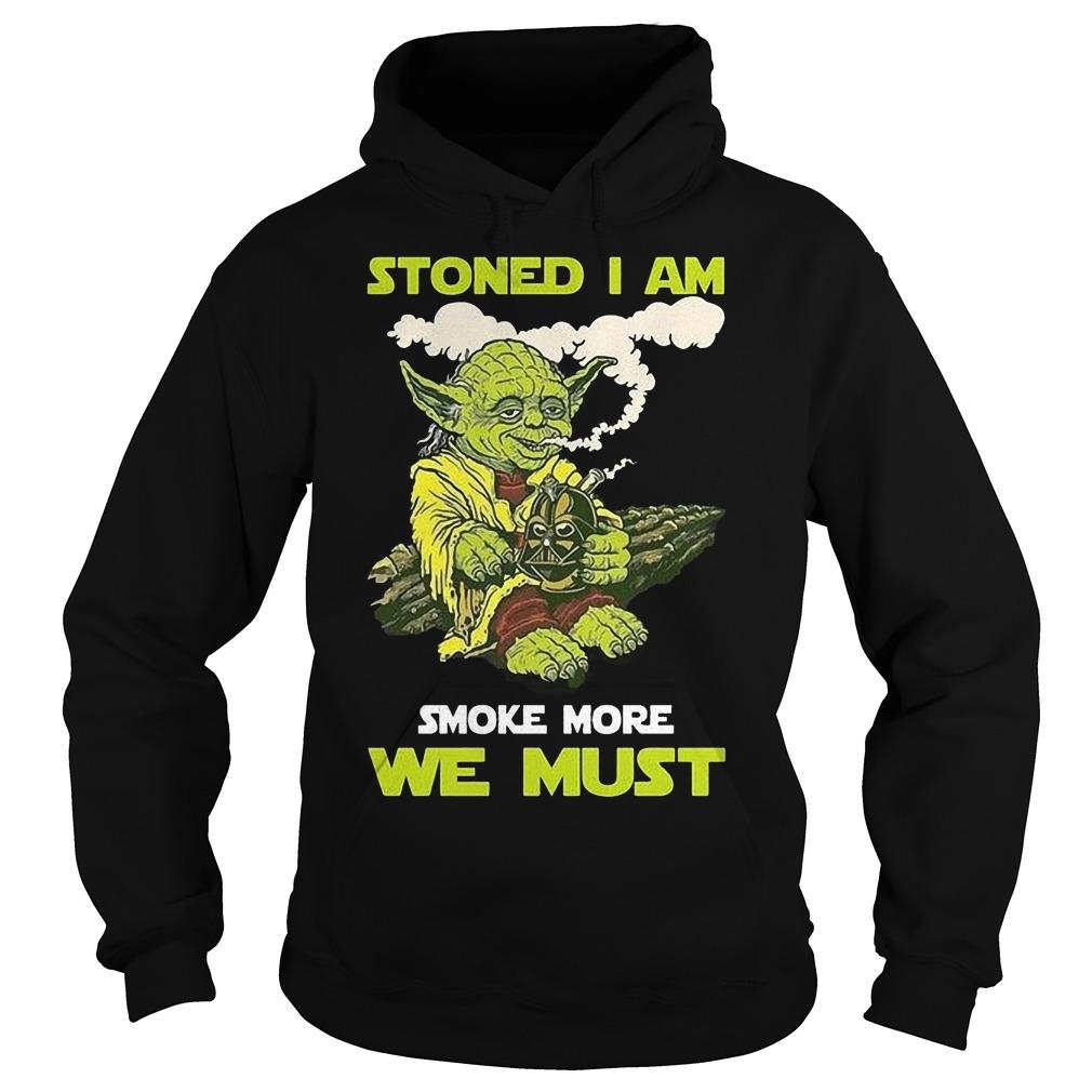 Stoned I Am Smoke More We Hoodie