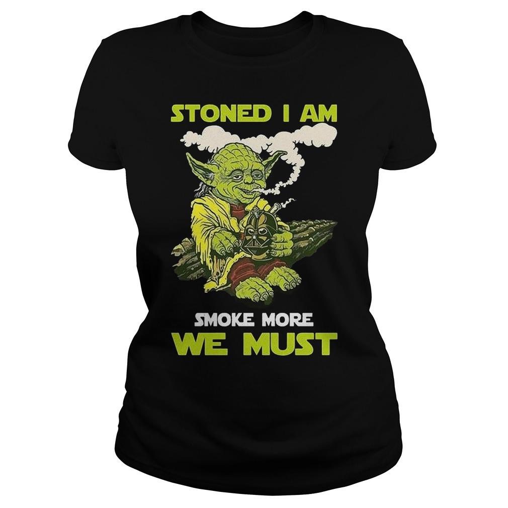 Stoned I Am Smoke More We Ladies