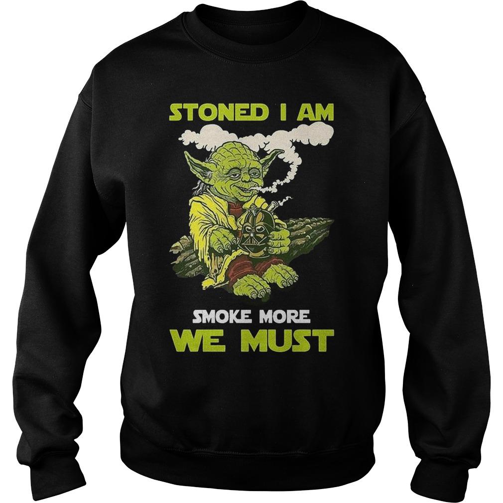 Stoned I Am Smoke More We Sweater