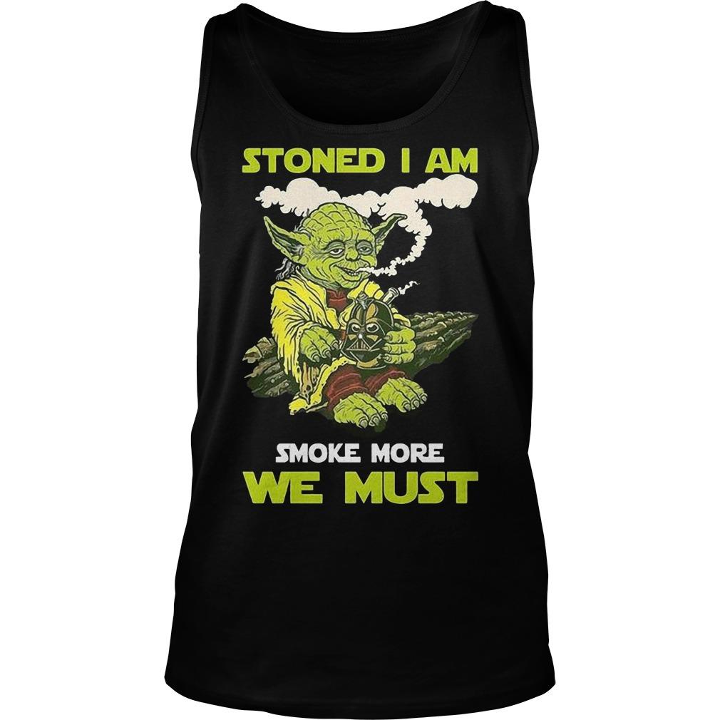 Stoned I Am Smoke More We Tanktop