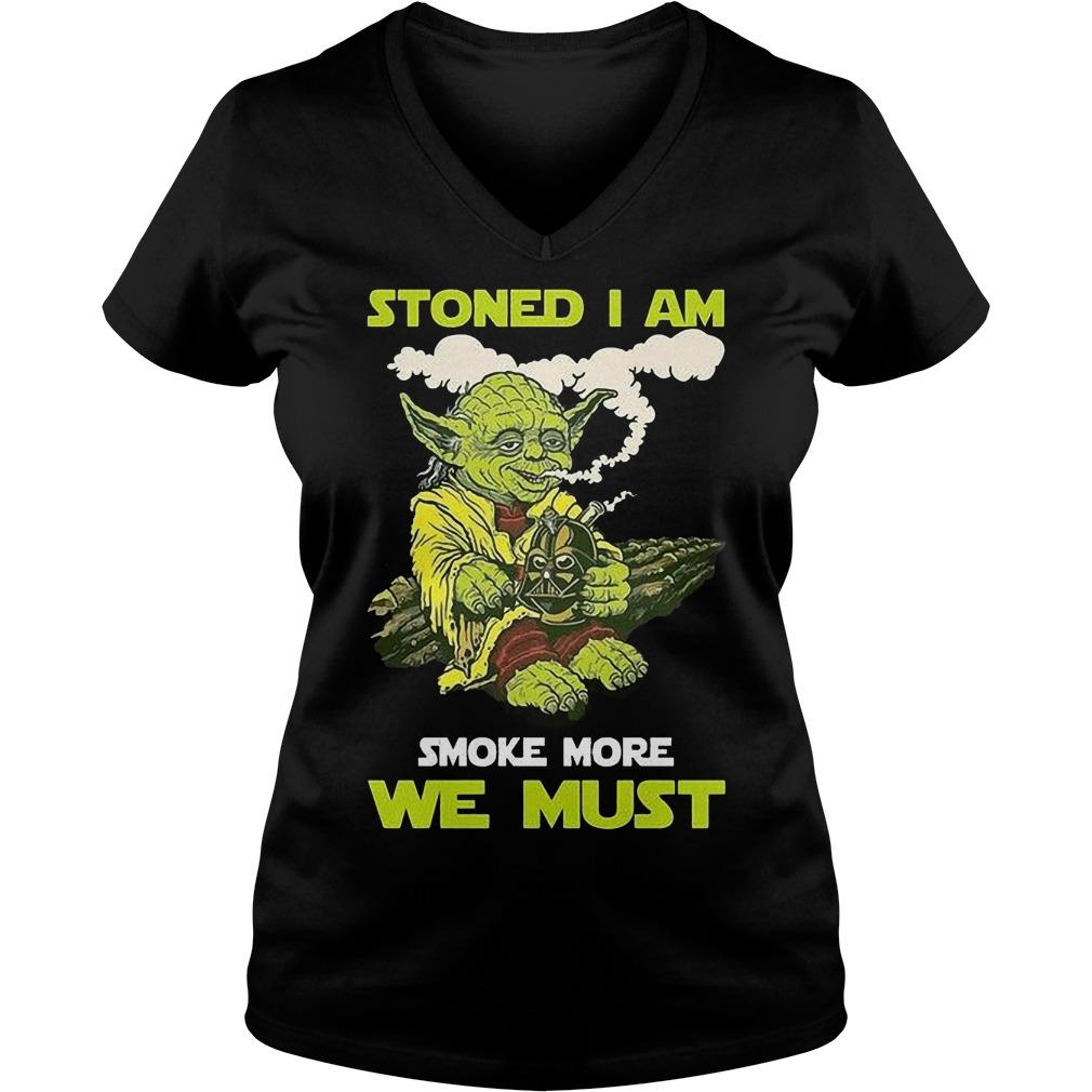 Stoned I Am Smoke More We V Neck
