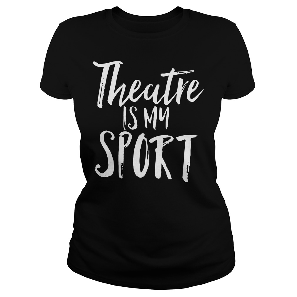 Theatre Is My Sport Ladies