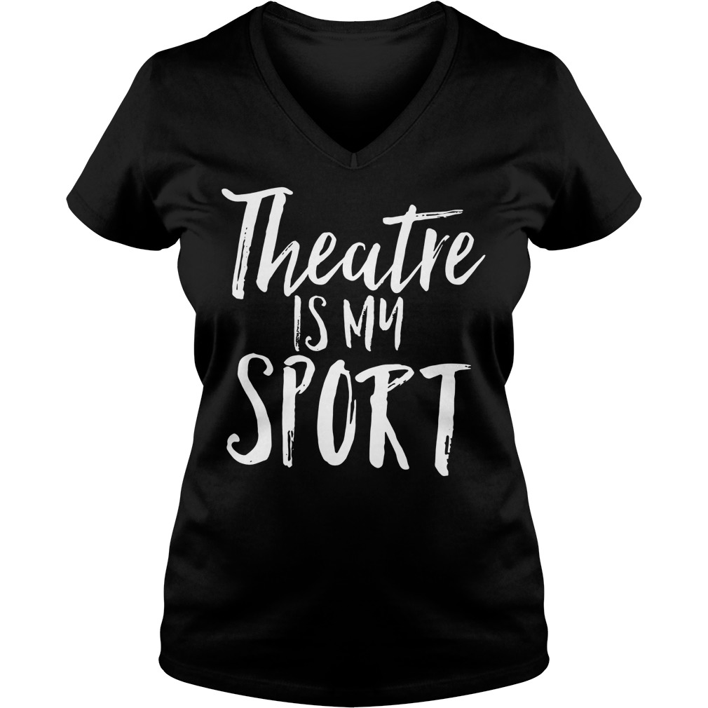 Theatre Is My Sport V Neck