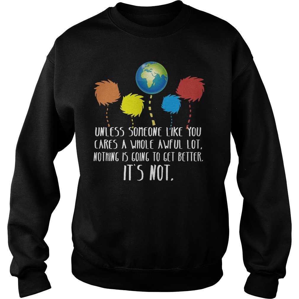 Unless Someone Like You Cares A Whole Awful Lot Sweater