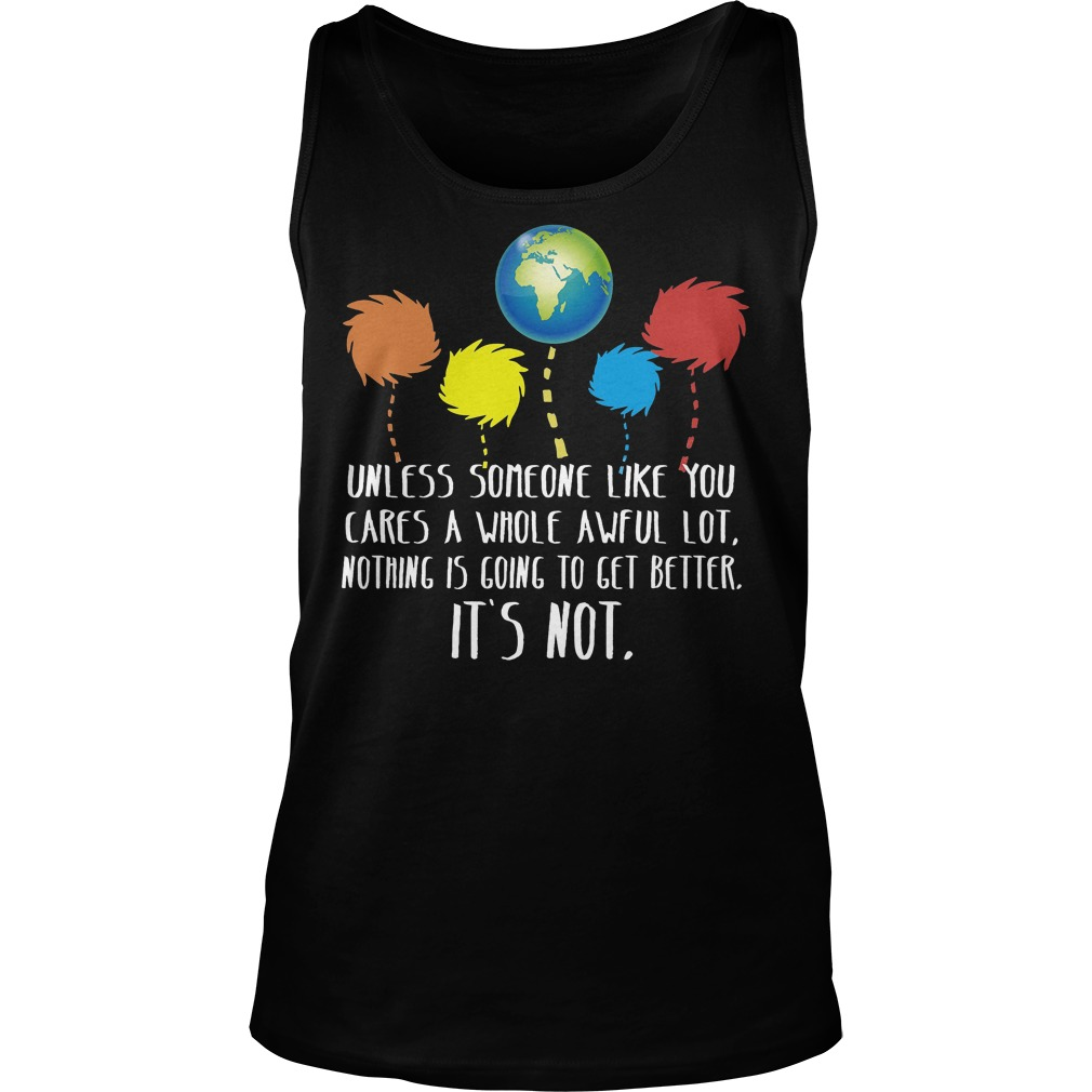 Unless Someone Like You Cares A Whole Awful Lot Tanktop