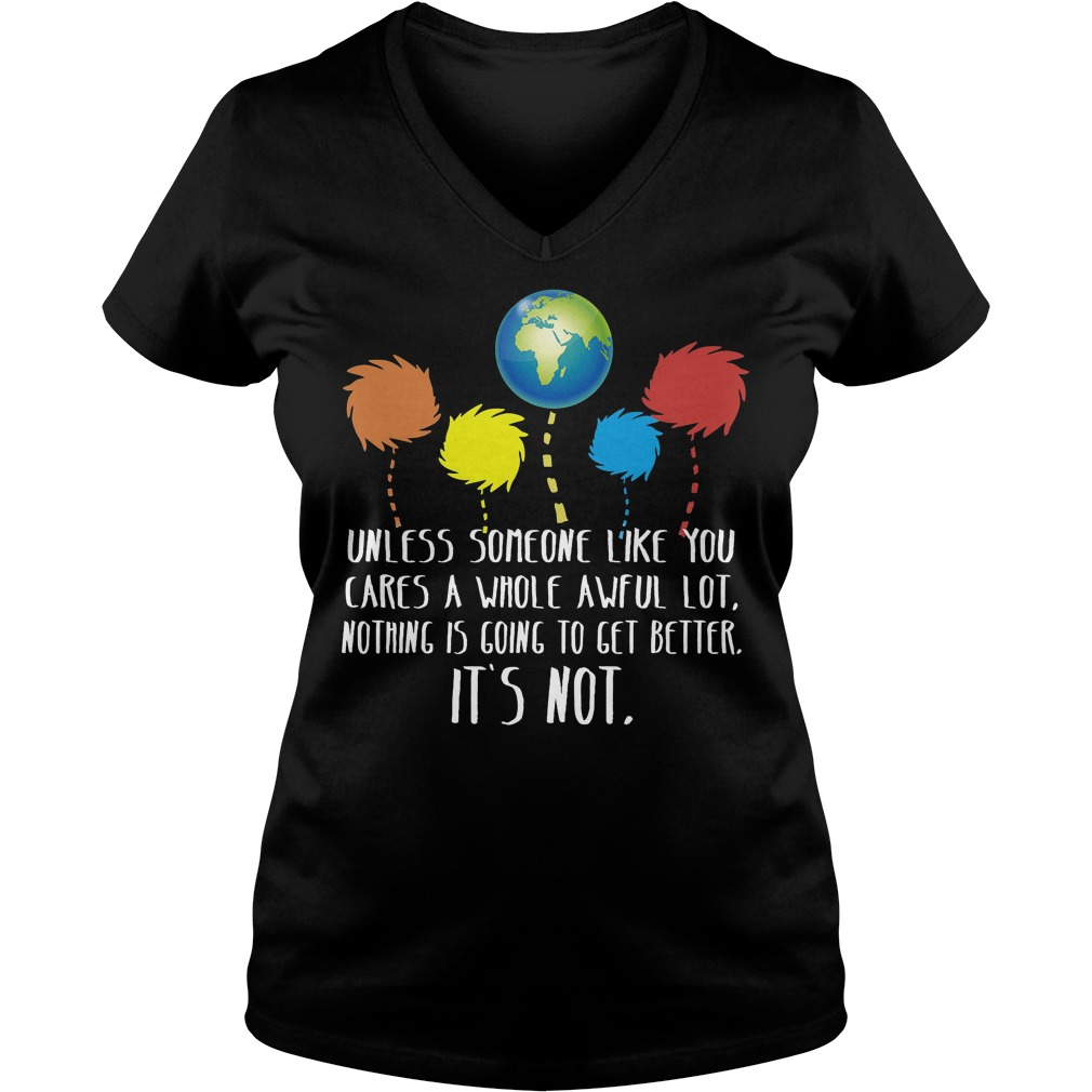 Unless Someone Like You Cares A Whole Awful Lot V Neck