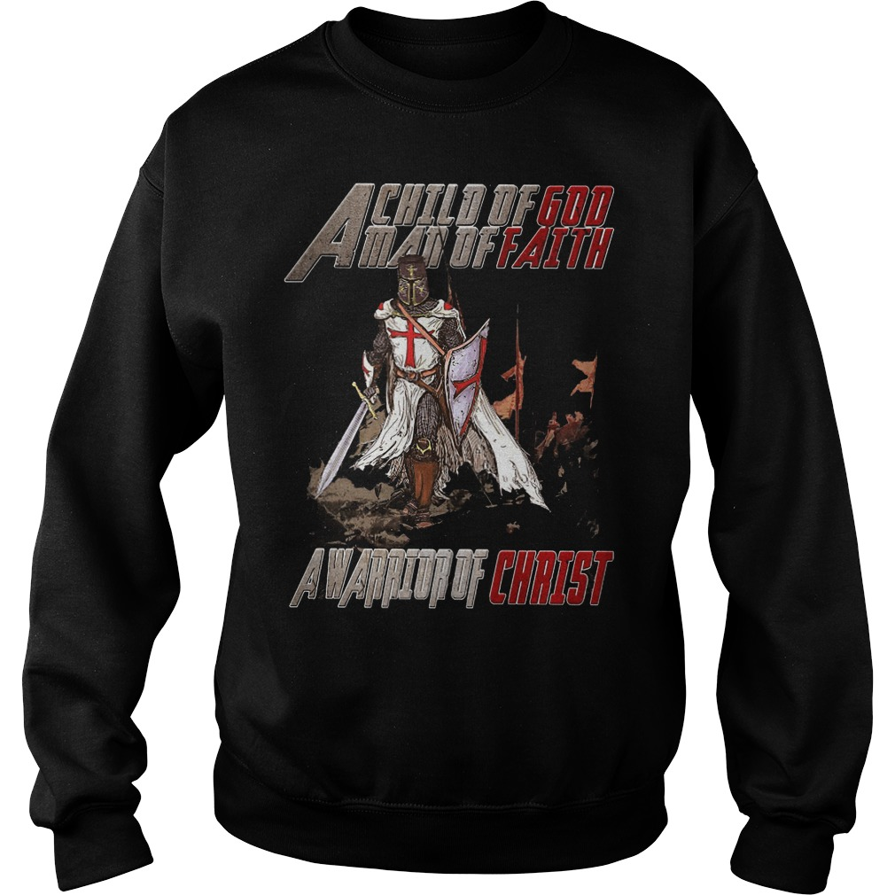 A Child Of God Man Of Faith A Warrior Of Christ Sweater