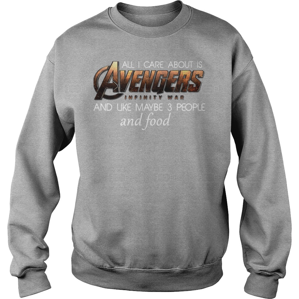 All I Care About Is Avengers Infinity War Sweater