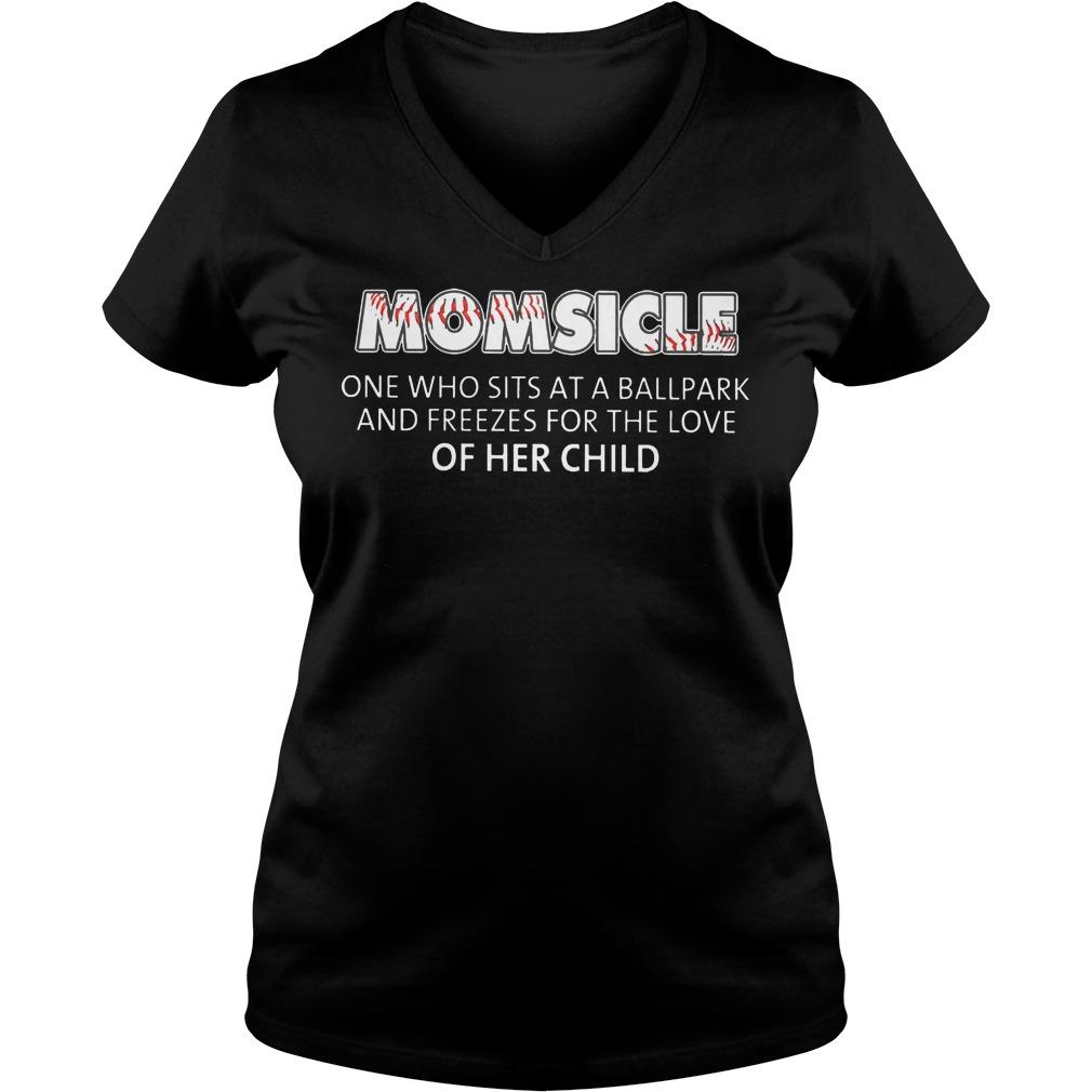 Baseball Momsicle One Who Sits At A Ball Park Shirt V Neck