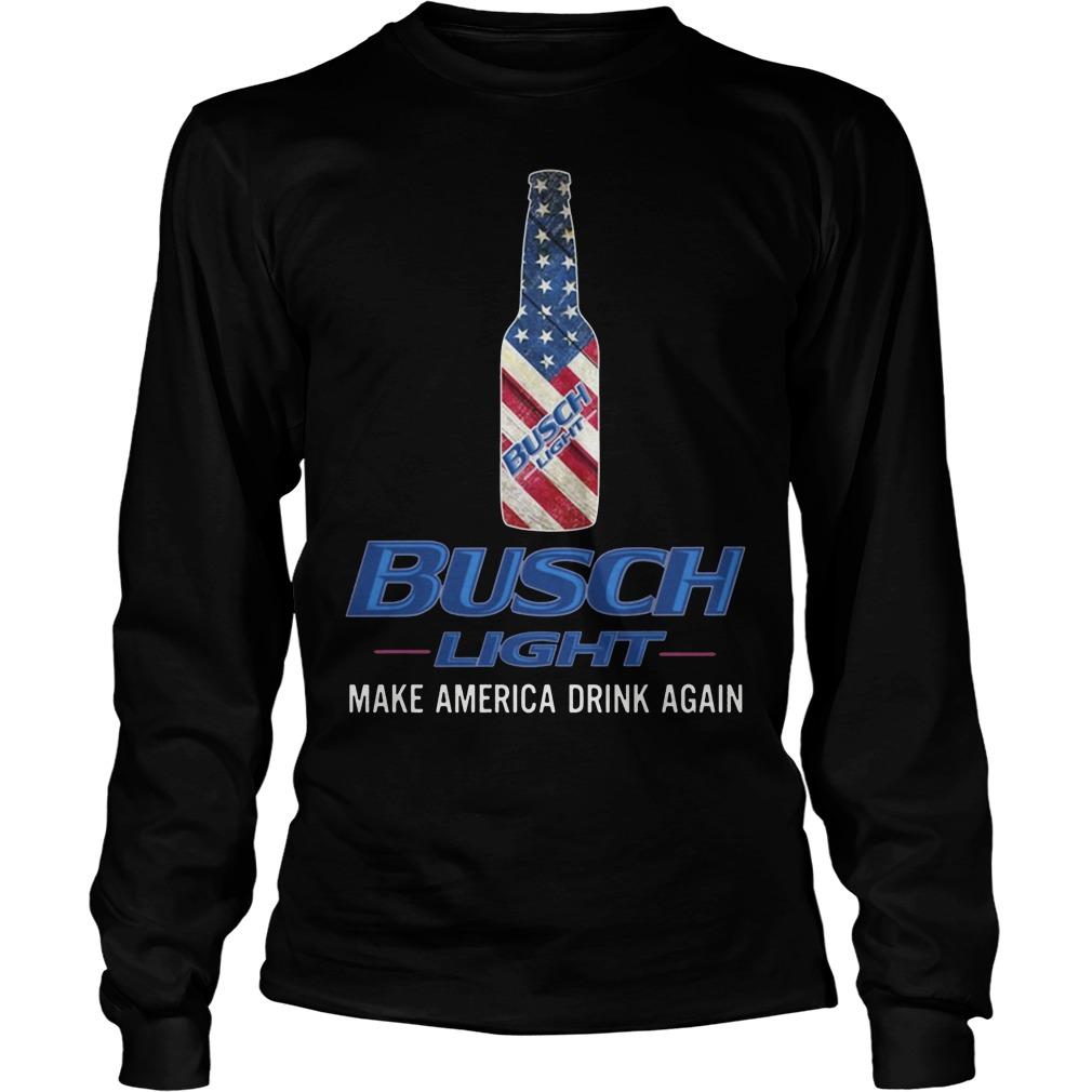 Busch Light Make America Drink Again Shirt Longsleeve