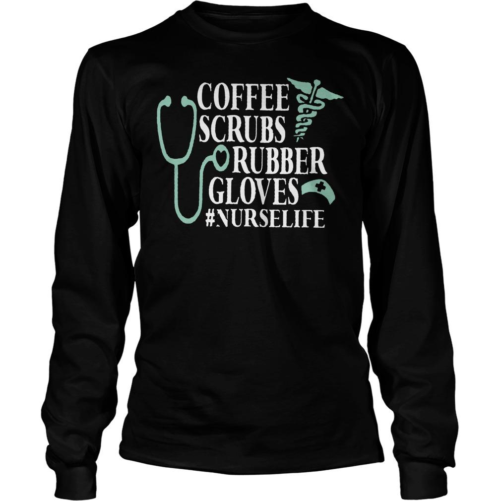 Cna Week Coffee Scrubs And Rubber Gloves Longsleeve