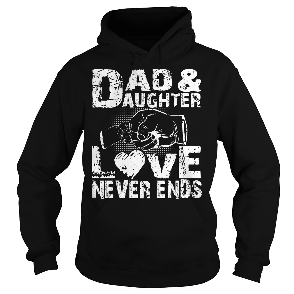 Dad And Daughter Love Never End Hoodie