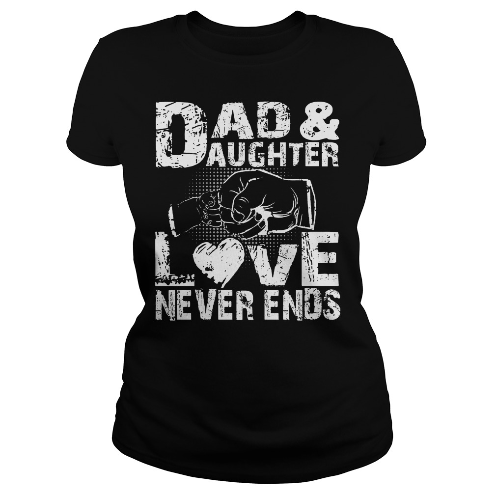 Dad And Daughter Love Never End Ladies