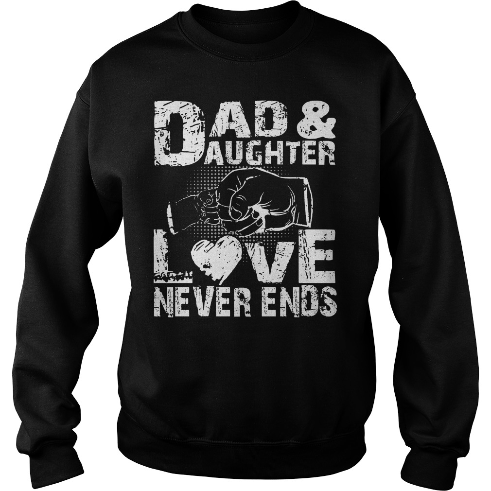 Dad And Daughter Love Never End Sweater