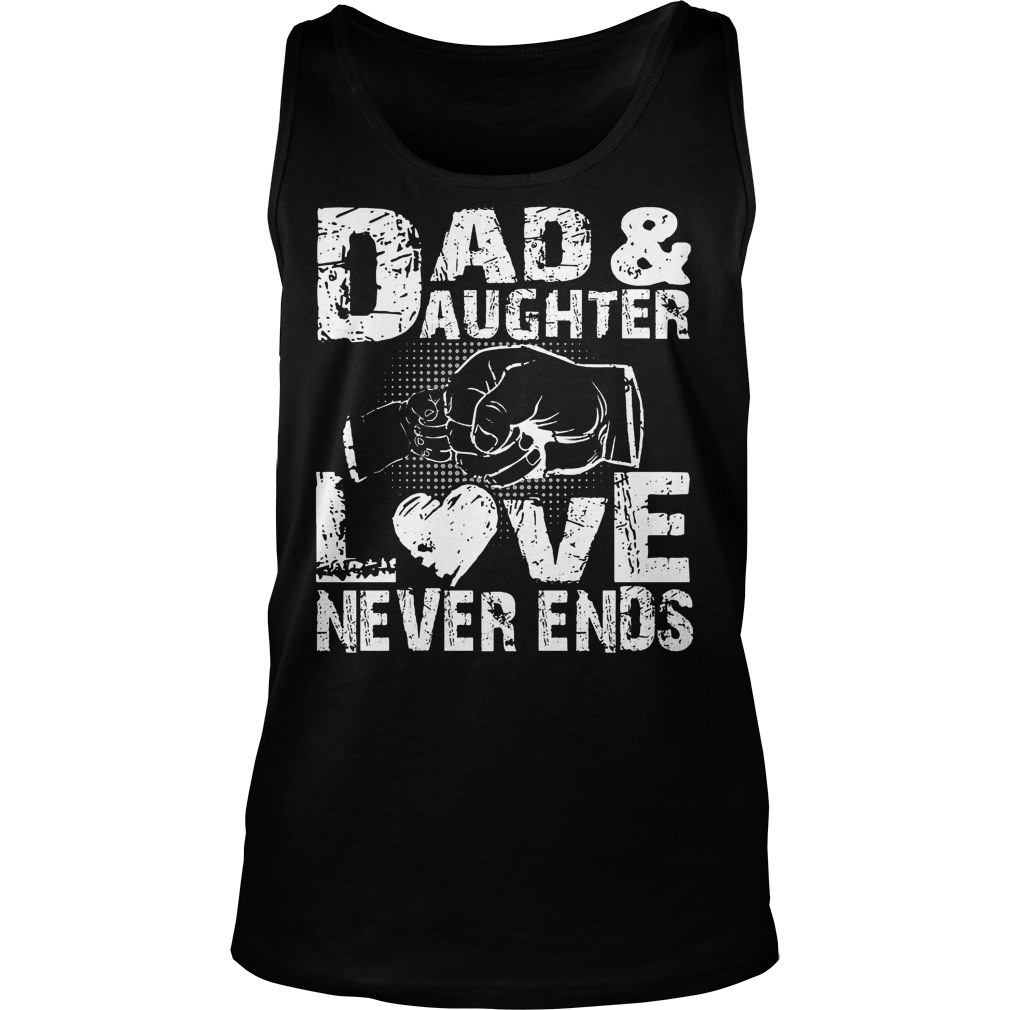 Dad And Daughter Love Never End Tanktop