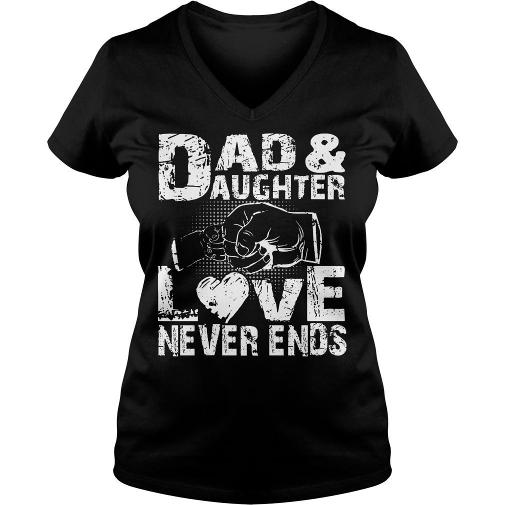 Dad And Daughter Love Never End V Neck