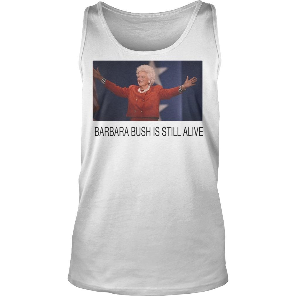 Former First Lady Barbara Bush Is Still Alive Tanktop