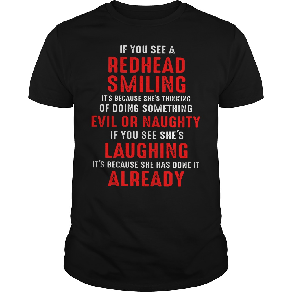 If You See A Redhead Smiling It's Because Shes Thinking Of Doing Something Shirt