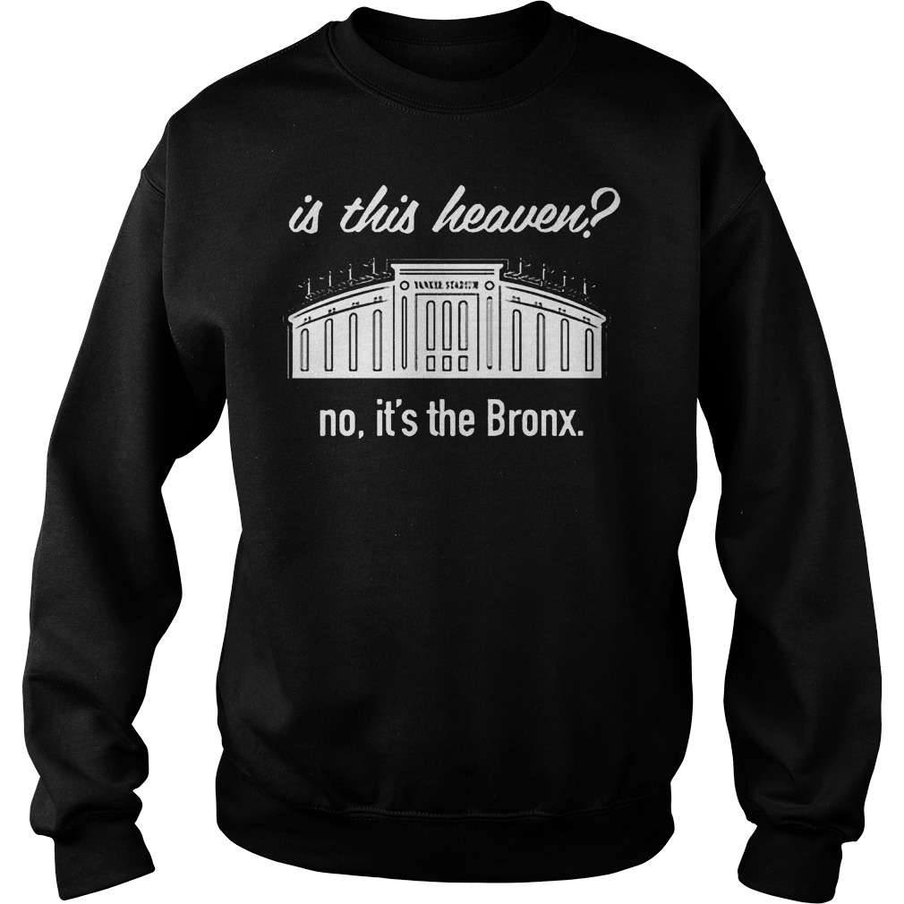 Is This Heaven No It's The Bronx Sweater