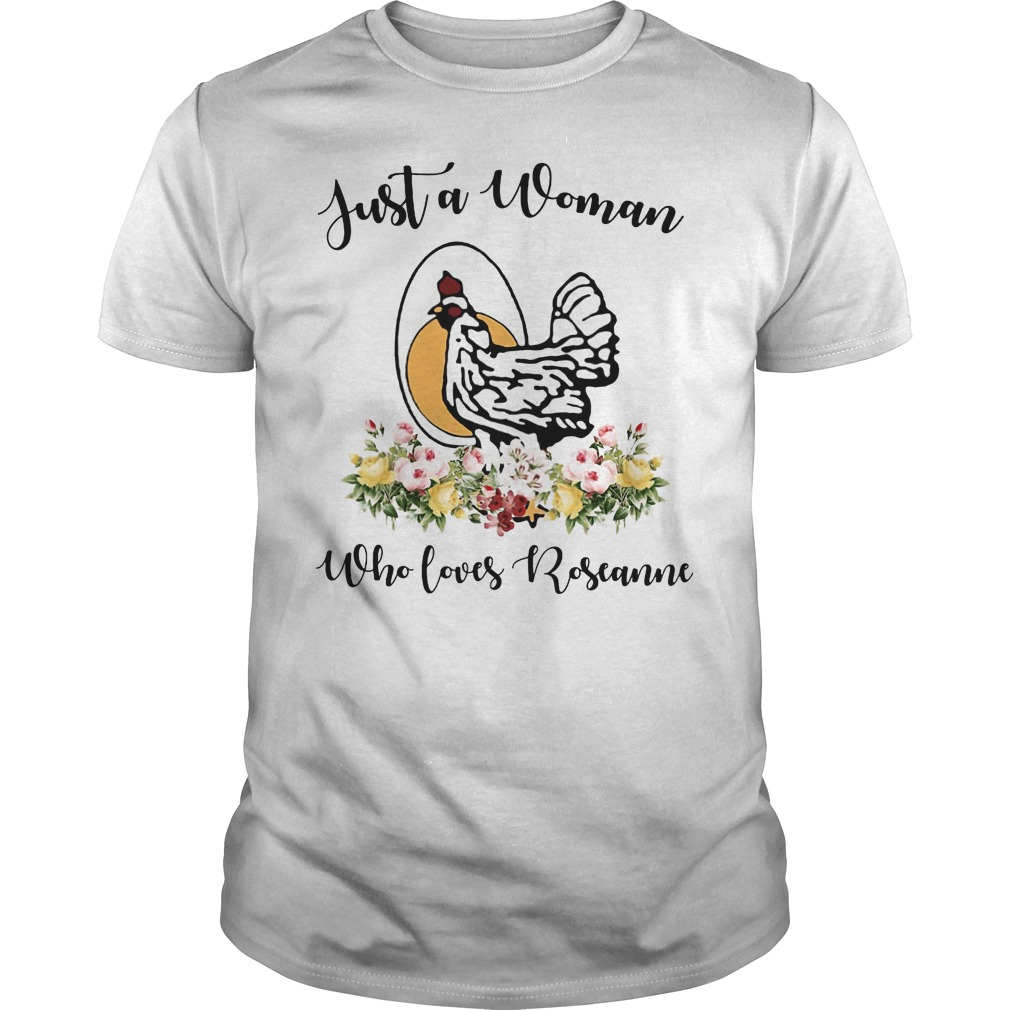 Just A Woman Who Loves Roseanne Shirt