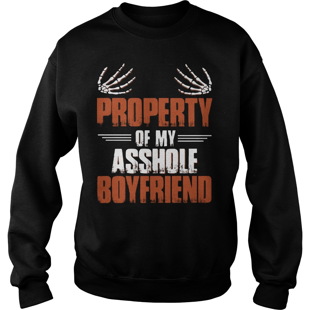 Official Property Of My Asshole Boyfriend Sweater