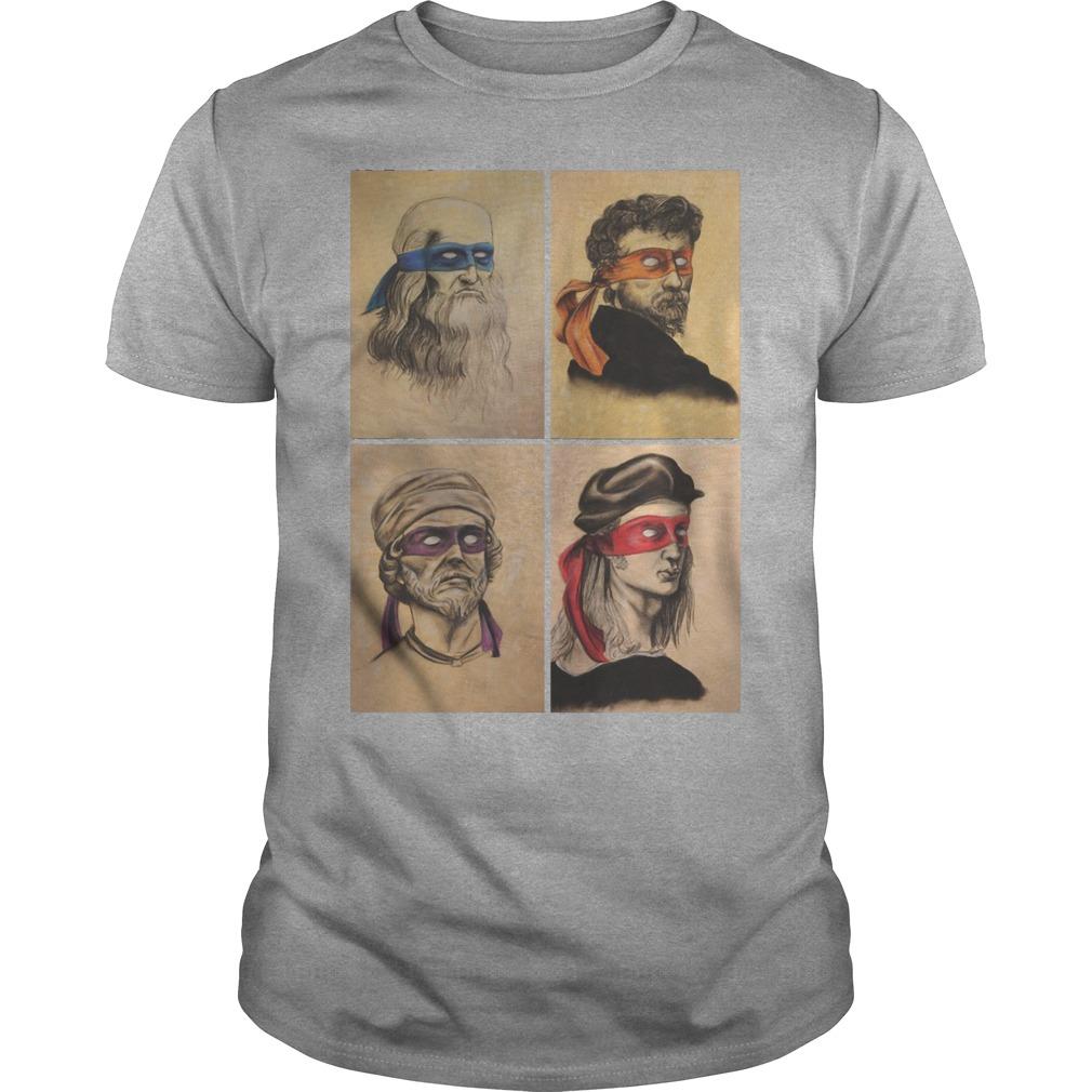 Renaissance Artists Ninja Turtles Donatello Raphael Leonardo And Michelangelo Shirt
