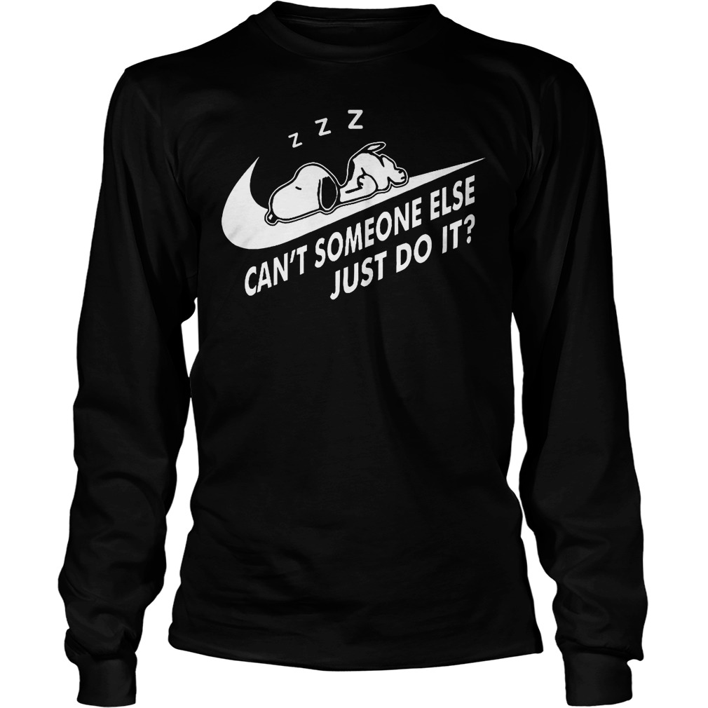 Snoopy Can't Someone Else Just Do It Longsleeve