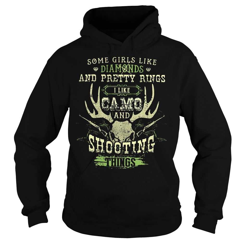 Some Girls Like Diamonds I Like Camo And Shooting Things Hoodie