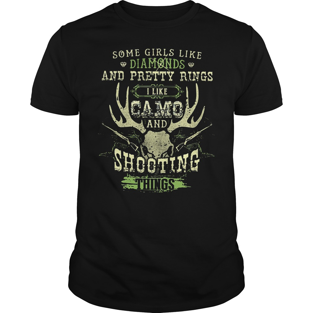 Some Girls Like Diamonds I Like Camo And Shooting Things Shirt