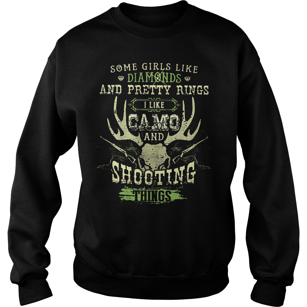 Some Girls Like Diamonds I Like Camo And Shooting Things Sweater