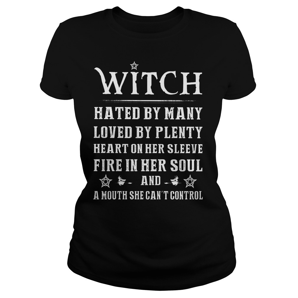 Witch Hated By Many Loved By Plenty Heart On Her Sleeve Fire In Her Soul Ladies