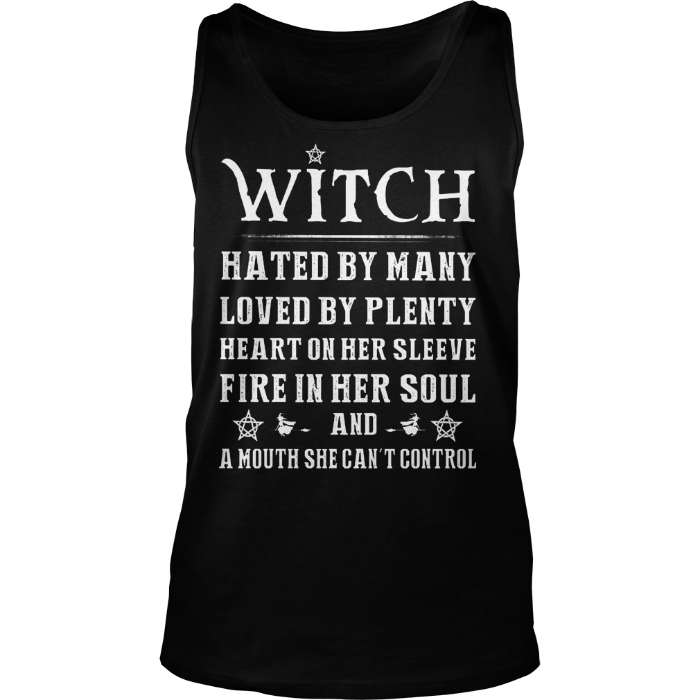 Witch Hated By Many Loved By Plenty Heart On Her Sleeve Fire In Her Soul Tanktop