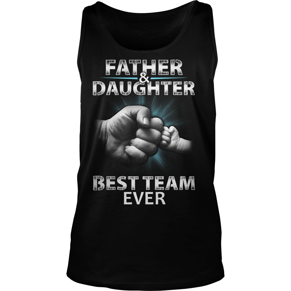 Father And Daughter Best Team Ever Tanktop