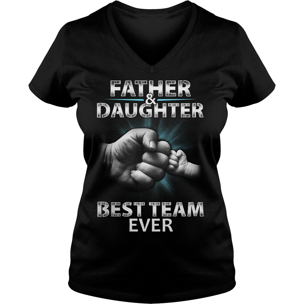 Father And Daughter Best Team Ever V Neck